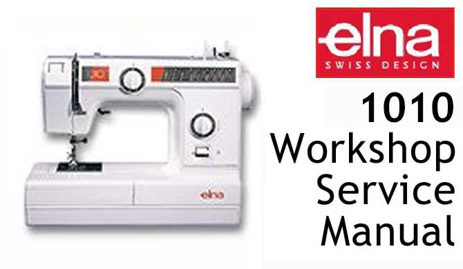 Elna 1010 Workshop Service & Repair Manual